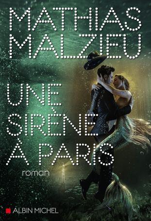 Affiche livre Une sirène à Paris de Mathias Malzieu.jpg